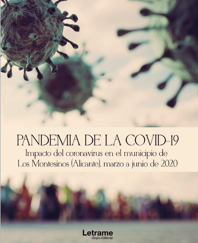 Libro: 'PANDEMIA DE LA COVID-19, impacto del coronavirus en el municipio de Los Montesinos (Alicante), marzo a junio de 2020'